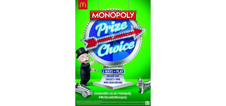 McDonalds has launched the latest version of its Monopoly promotion, Monopoly Prize Choices. Players will have the chance to win over 55 million prizes.