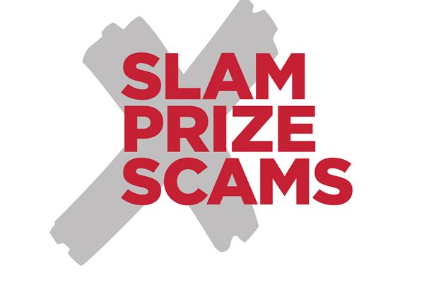 Slam Prize Scams, a week-long campaign running from 19th to 25th September, is designed to highlight fraudulent competitions and draws