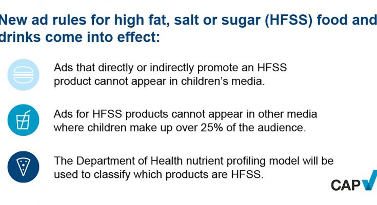 Tough new rules banning ads and promotions for food and drinks high in fat, salt or sugar (HFSS) from appearing in children's non-broadcast media come into effect on Saturday 1 July.