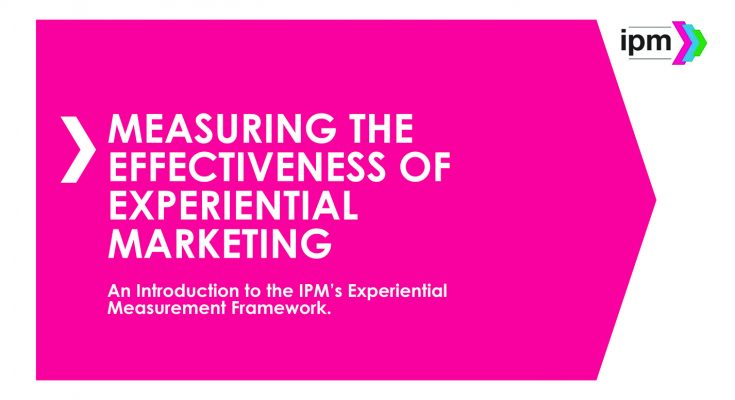 The Institute of Promotional Marketing has launched a major year-long project, the Experiential Marketing Framework, to create an industry-agreed effectiveness model for experiential campaigns, and has recruited leading brands and agencies to help it validate an experiential measurement model.