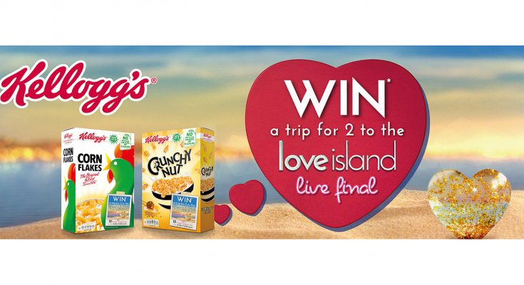 Kellogg's has teamed up with ITV2's Love Island for an on-pack promotion on leading brands, Kellogg's Corn Flakes and Kellogg's Crunchy Nut, with a trip for two to Mallorca to see the Love Island final as the grand prize.